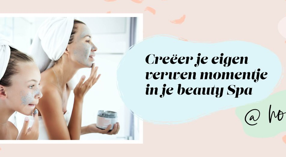 Creëer je eigen beauty spa at home