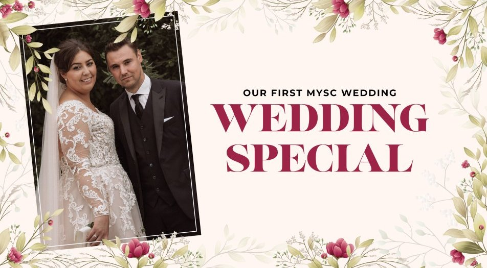OUR FIRST MYSC WEDDING